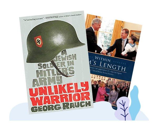 Books acquired by other imprints including Unlikely Warrior: A Jewish Soldier in Hitler's Army and Within Arm's Length.