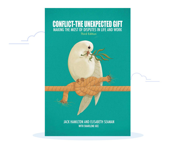 Conflict-The Unexpected Gift by Jack Hamilton and Elisabeth Seaman and Sharlene Gee