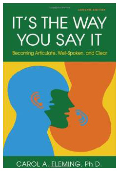 It's the Way You Say It by Carol A. Fleming, Ph.D.